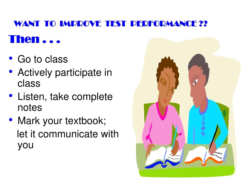 WANT  TO  IMPROVE  TEST  PERFORMANCE ??