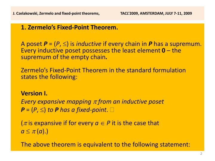 J czelakowski zermelo and fixed point theorems tacl 2009 amsterdam july 7 11 2009
