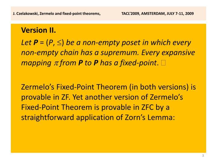 J czelakowski zermelo and fixed point theorems tacl 2009 amsterdam july 7 11 20093