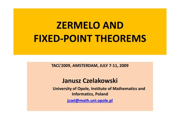 Zermelo and fixed point theorems