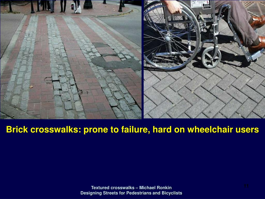 Brick crosswalks: prone to failure, hard on wheelchair users