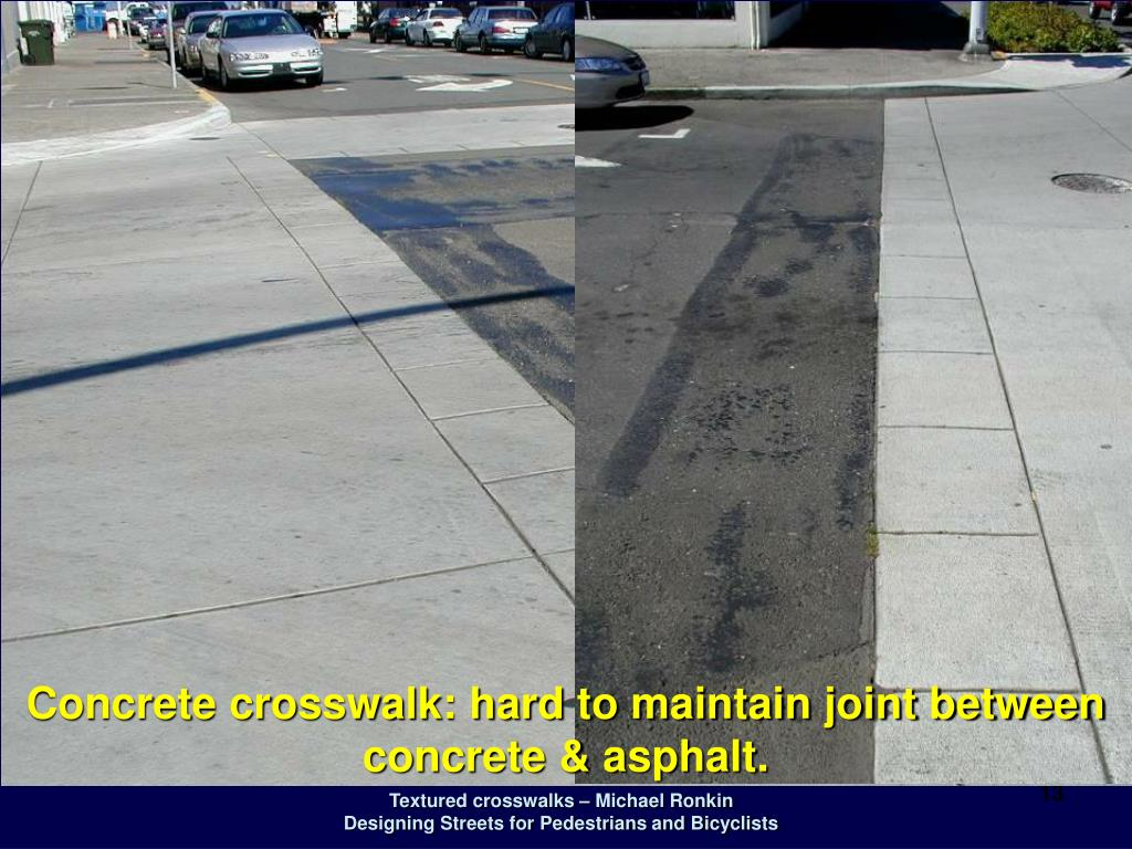Concrete crosswalk: hard to maintain joint between concrete & asphalt.