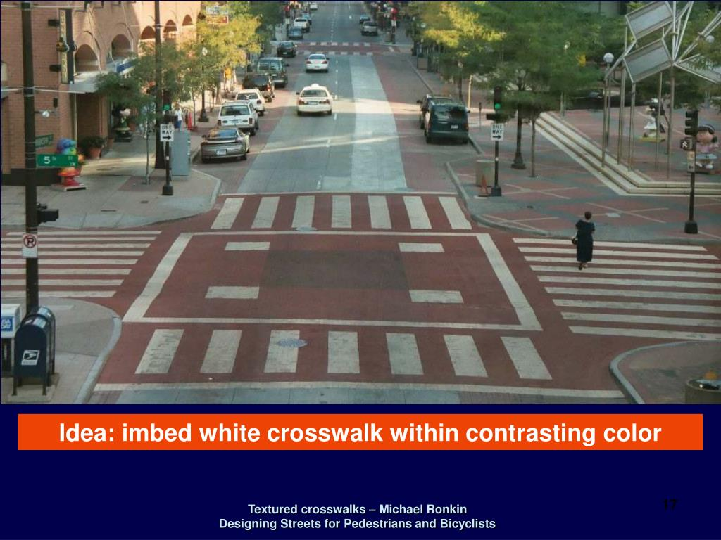 Idea: imbed white crosswalk within contrasting color