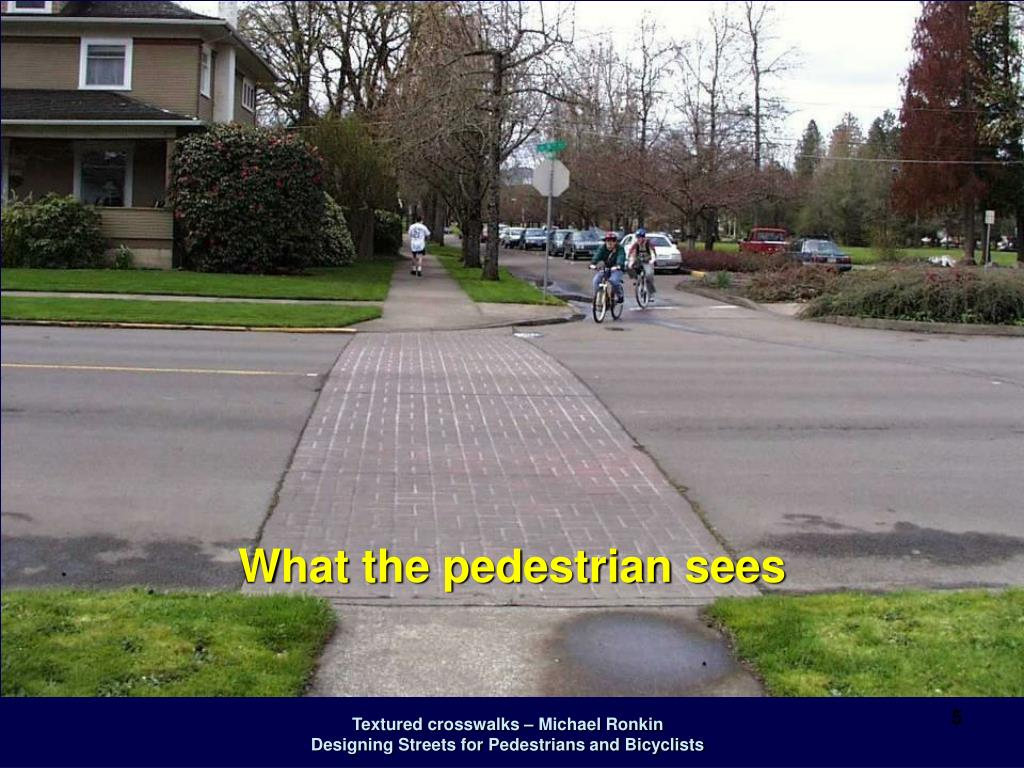 What the pedestrian sees