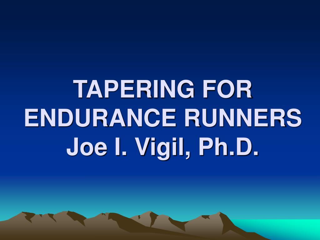 tapering for endurance runners joe i vigil ph d l.