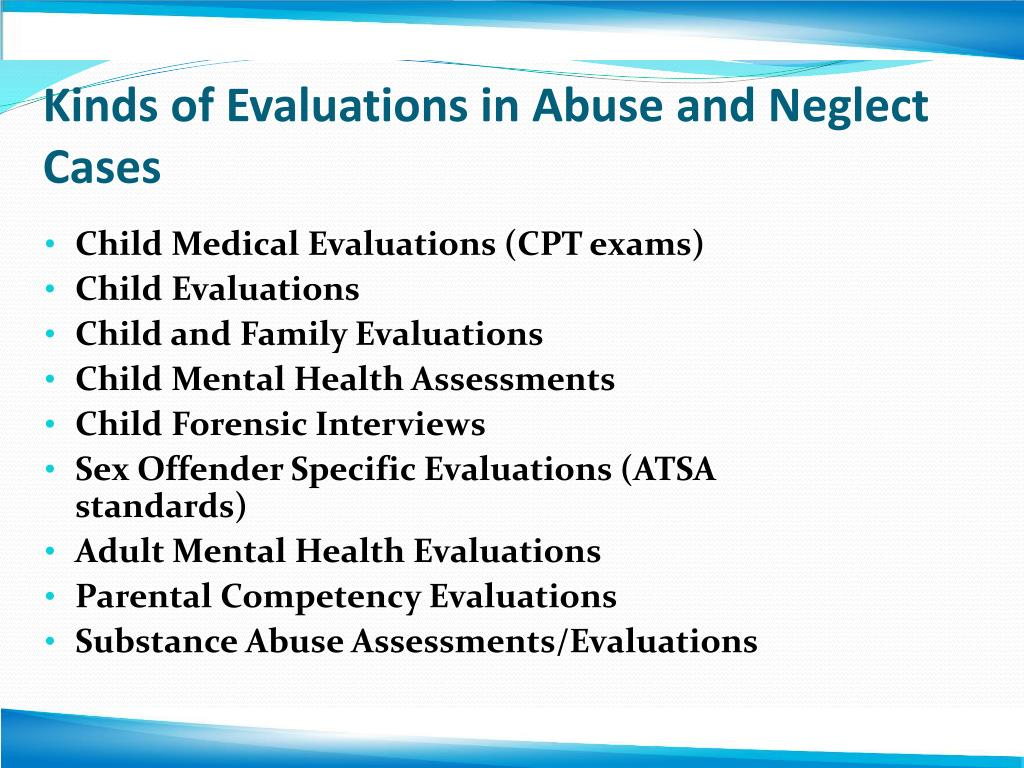 Kinds of Evaluations in Abuse and Neglect Cases