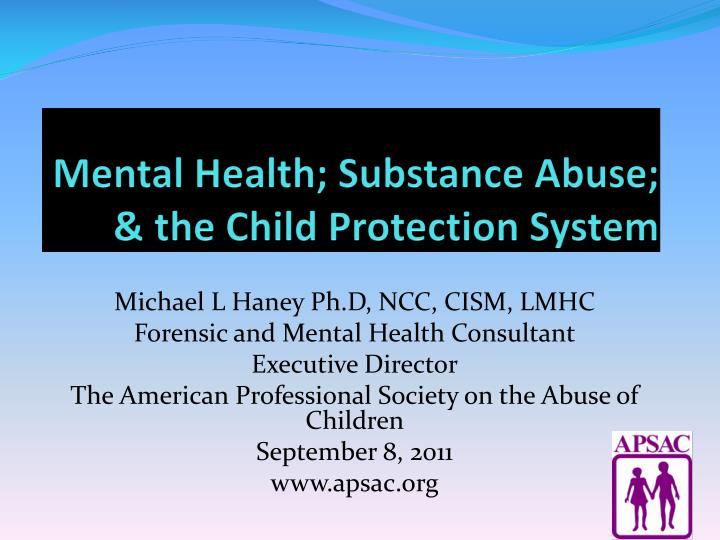 Mental health substance abuse the child protection system