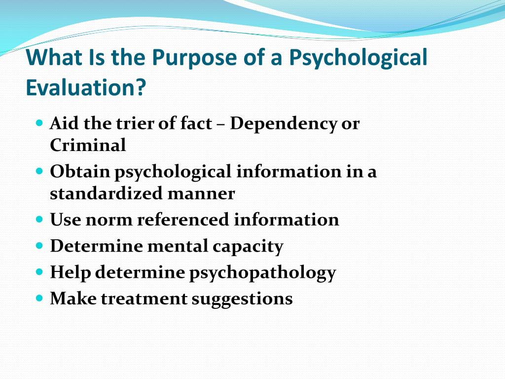 What Is the Purpose of a Psychological Evaluation?