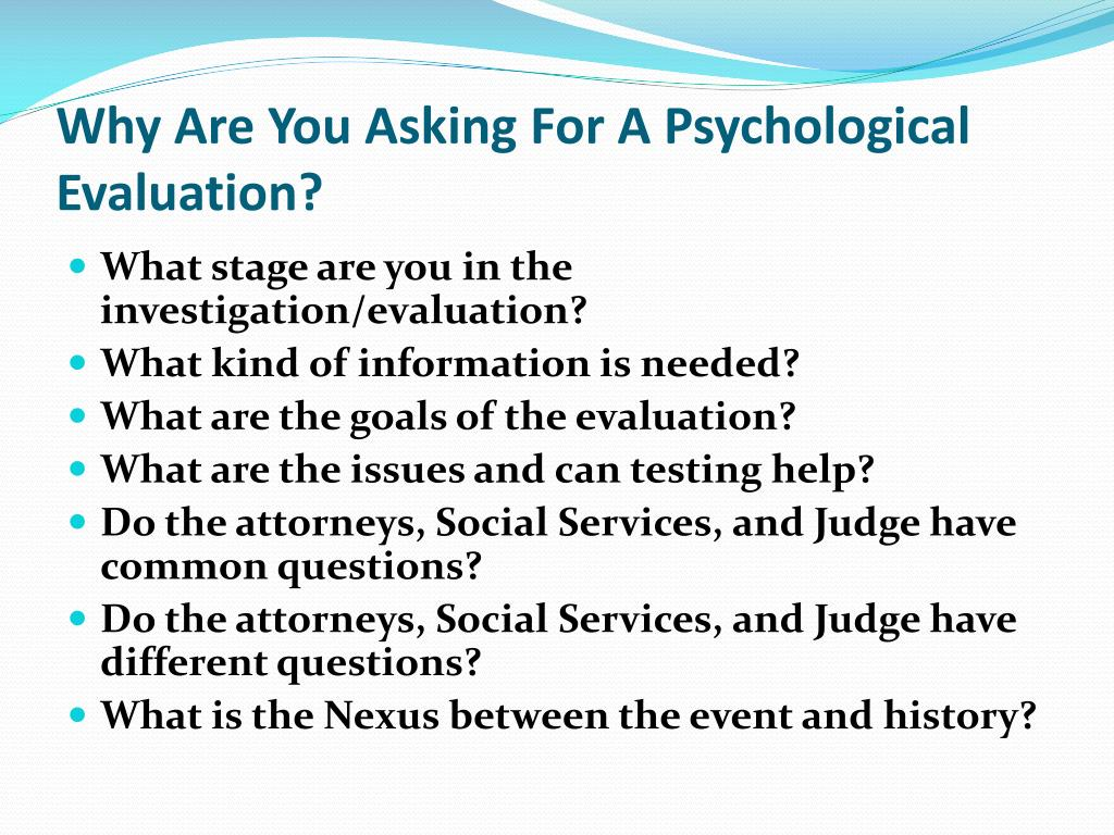 Why Are You Asking For A Psychological Evaluation?