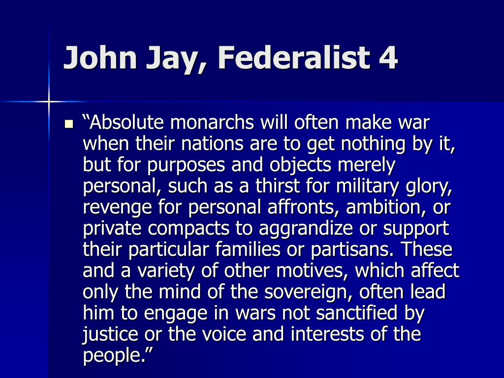 John Jay, Federalist 4