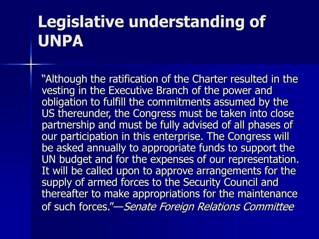 Legislative understanding of UNPA