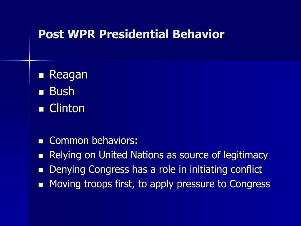 Post WPR Presidential Behavior