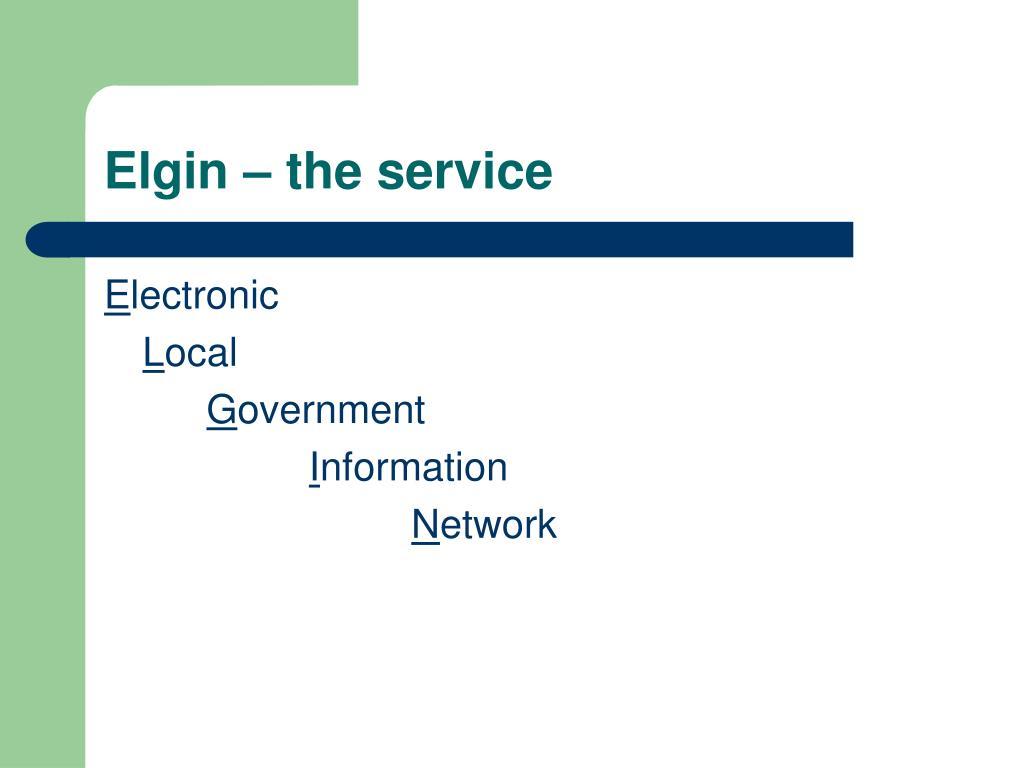 Elgin – the service