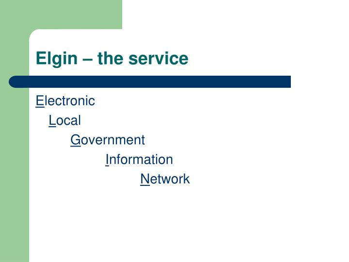 Elgin the service