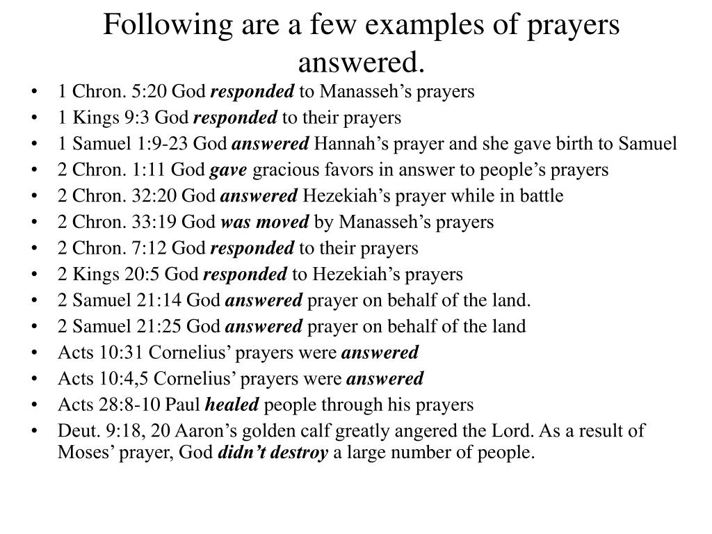 Following are a few examples of prayers answered.