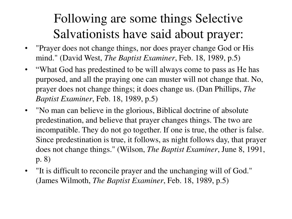 Following are some things Selective Salvationists have said about prayer: