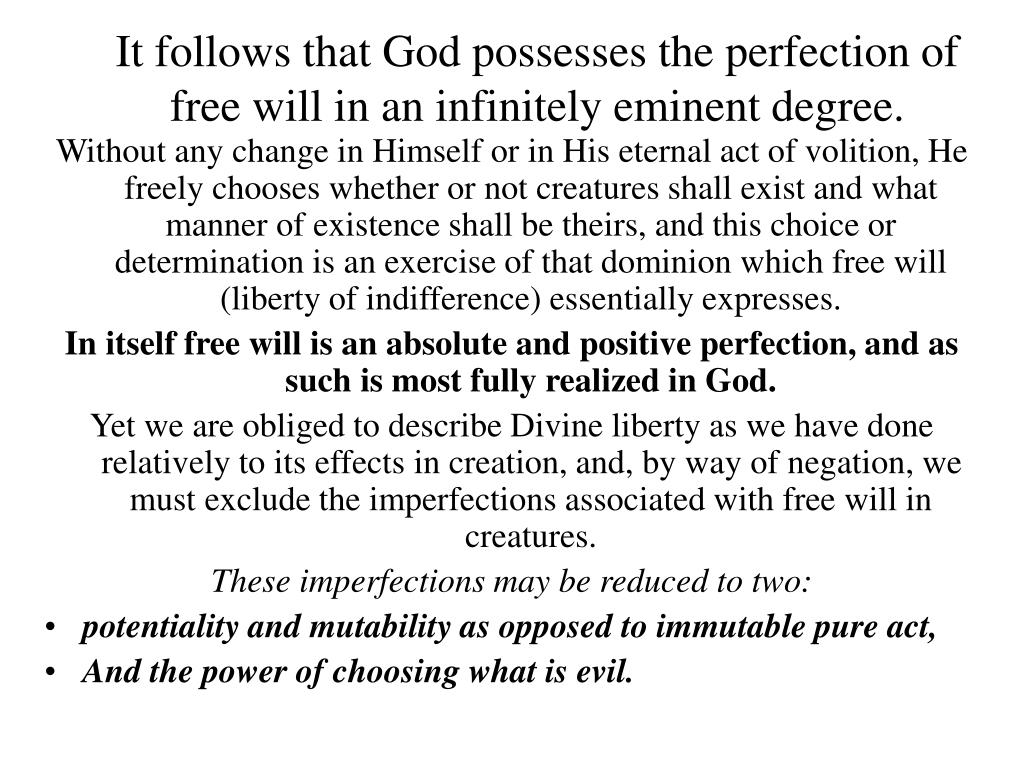 It follows that God possesses the perfection of free will in an infinitely eminent degree.