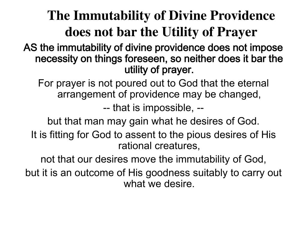 The Immutability of Divine Providence does not bar the Utility of Prayer