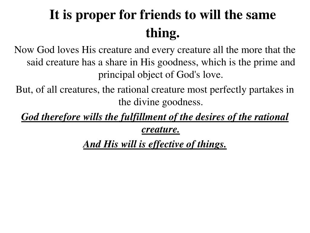 It is proper for friends to will the same thing.