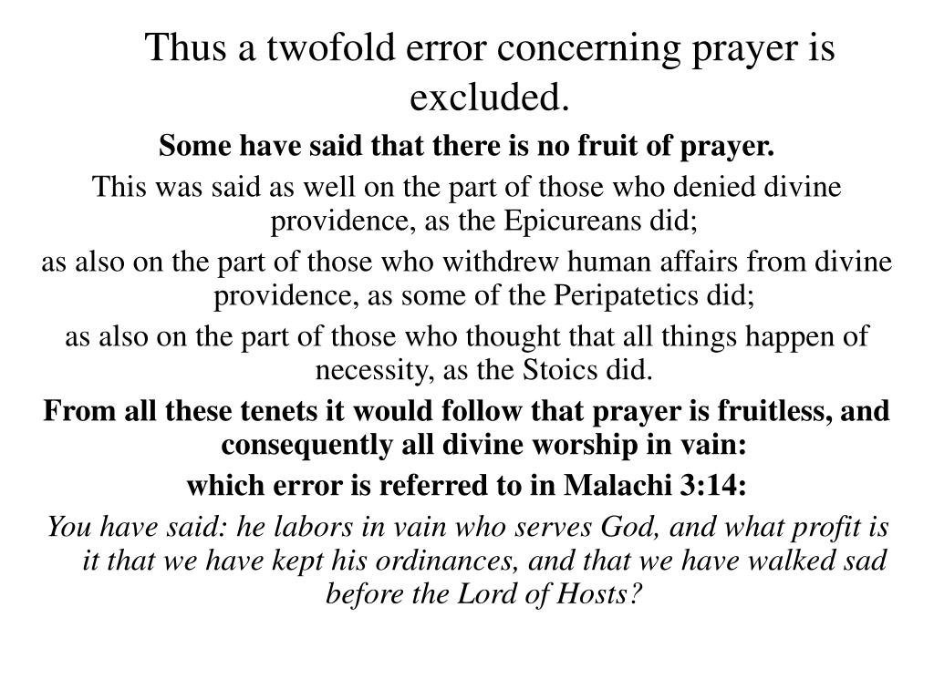Thus a twofold error concerning prayer is excluded.