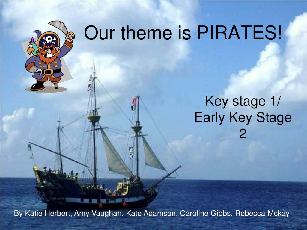 Our theme is PIRATES!