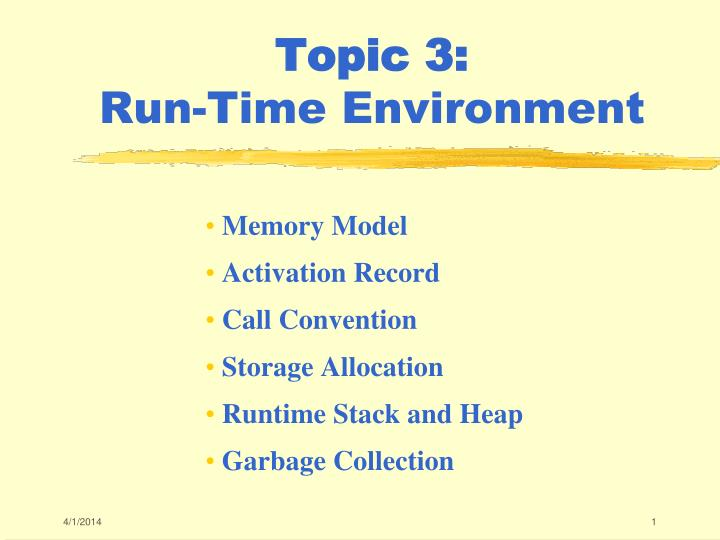 Topic 3 run time environment