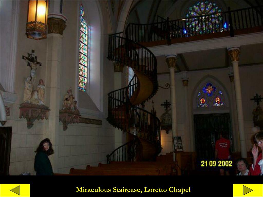 Miraculous Staircase, Loretto Chapel