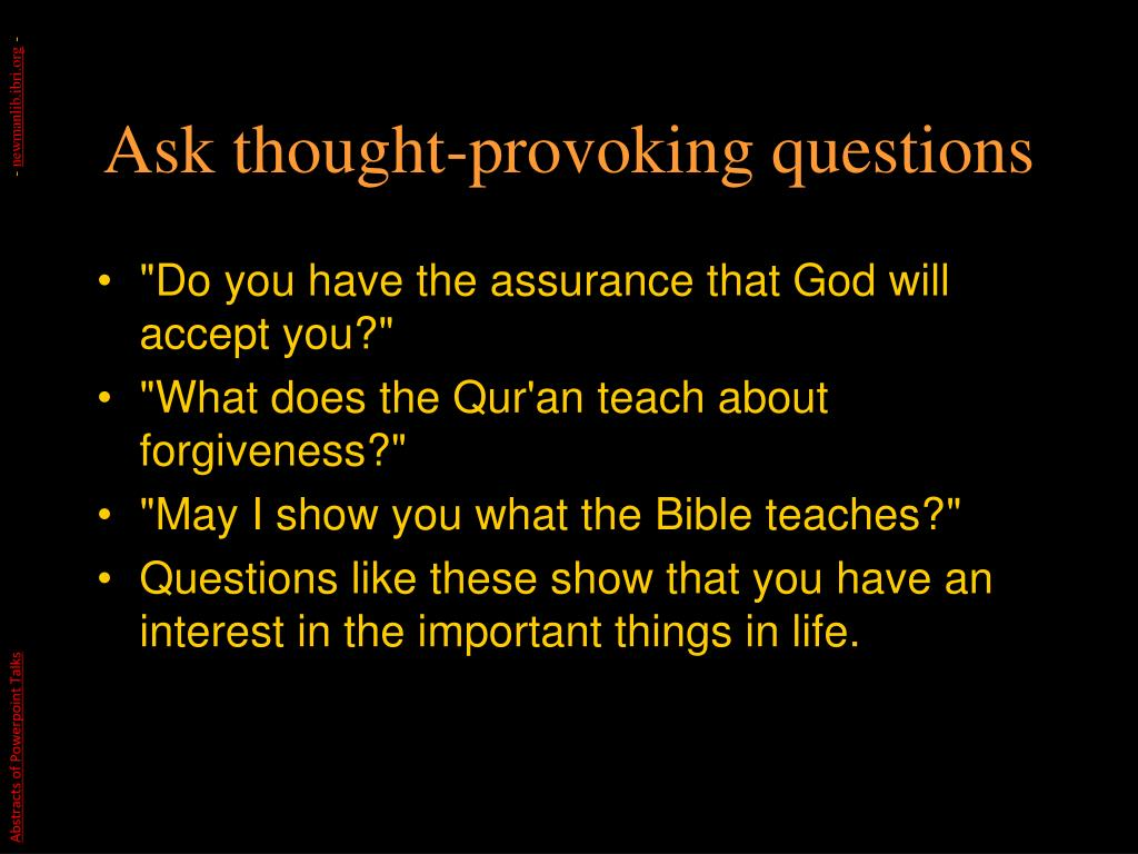 Ask thought-provoking questions