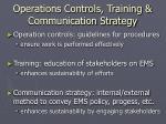 operations controls training communication strategy