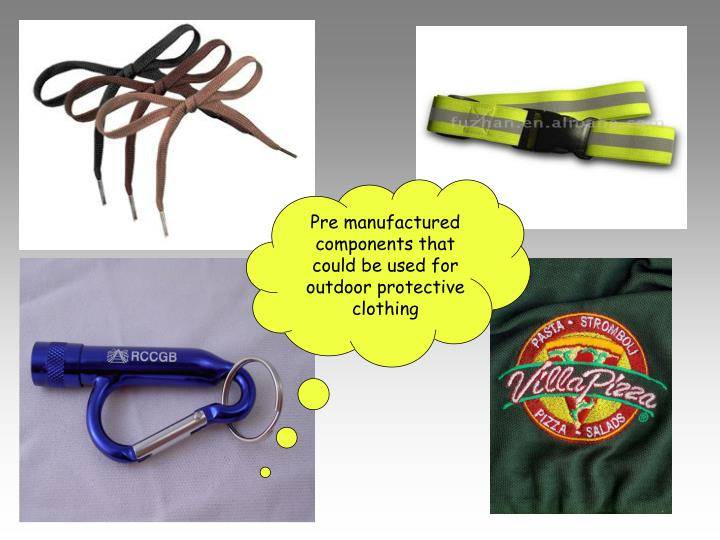 Pre manufactured components that could be used for outdoor protective clothing