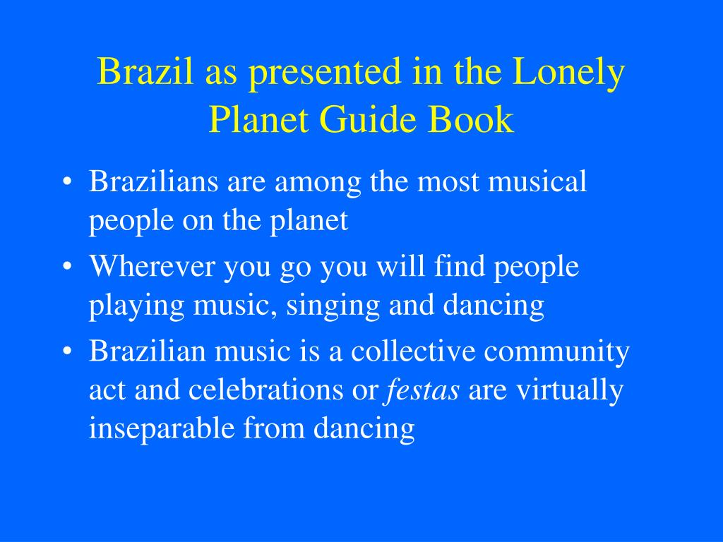 Brazil as presented in the Lonely Planet Guide Book