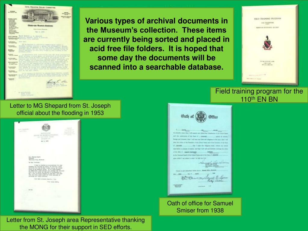 Various types of archival documents in the Museum's collection.  These items are currently being sorted and placed in acid free file folders.  It is hoped that some day the documents will be scanned into a searchable database.