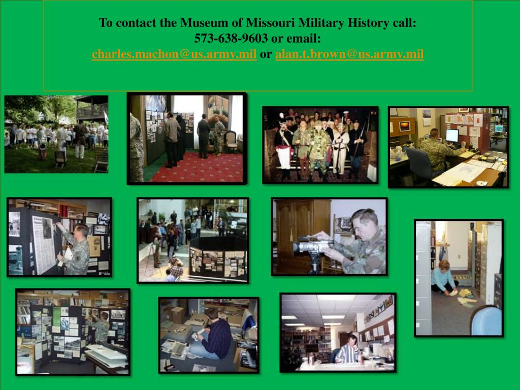 To contact the Museum of Missouri Military History call: