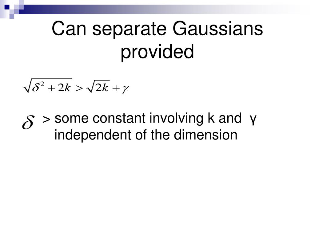 Can separate Gaussians provided