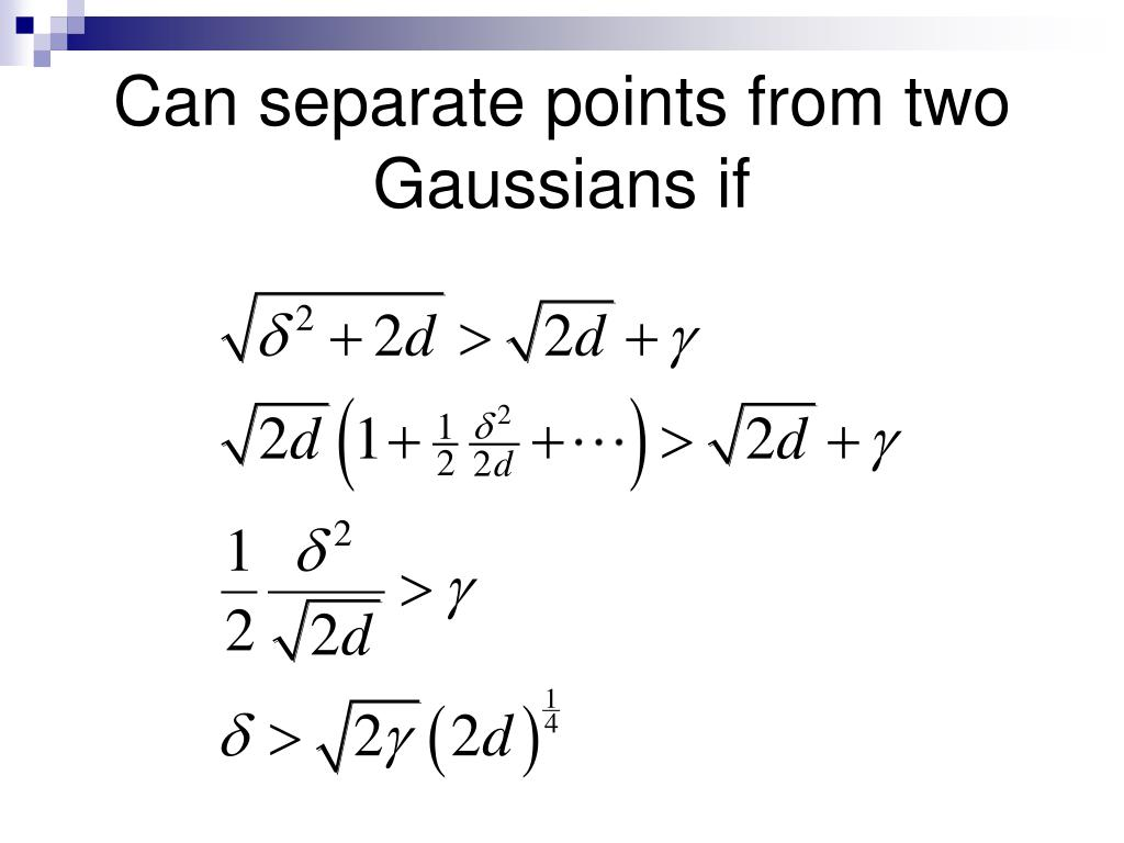 Can separate points from two Gaussians if