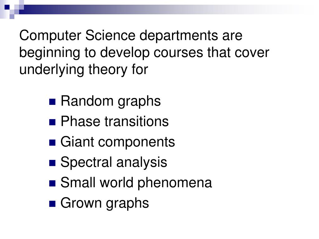 Computer Science departments are beginning to develop courses that cover underlying theory for