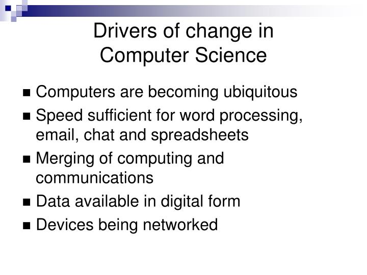 Drivers of change in computer science