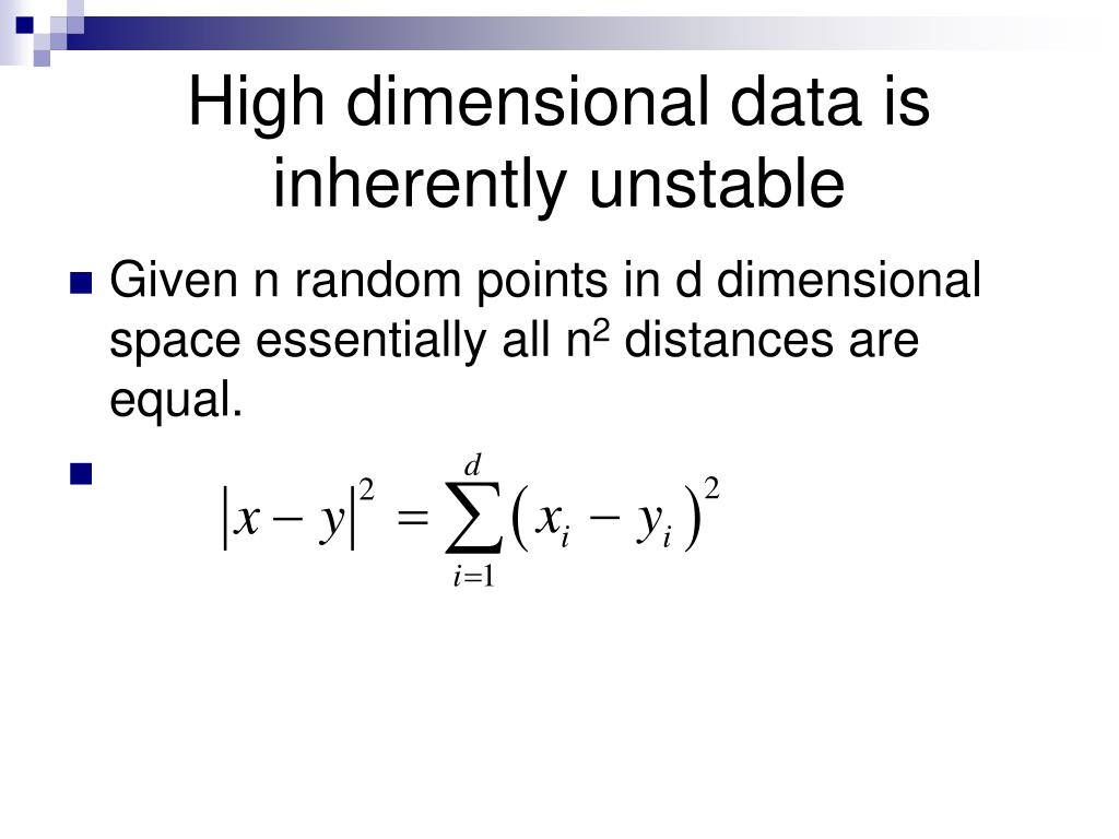 High dimensional data is inherently unstable