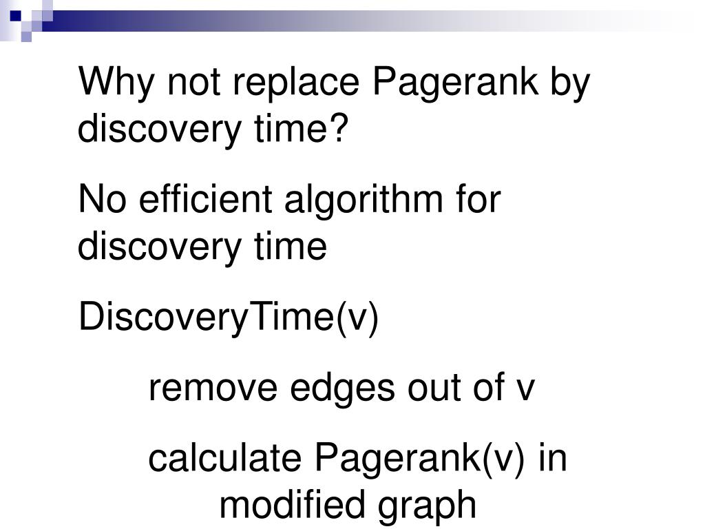 Why not replace Pagerank by discovery time?
