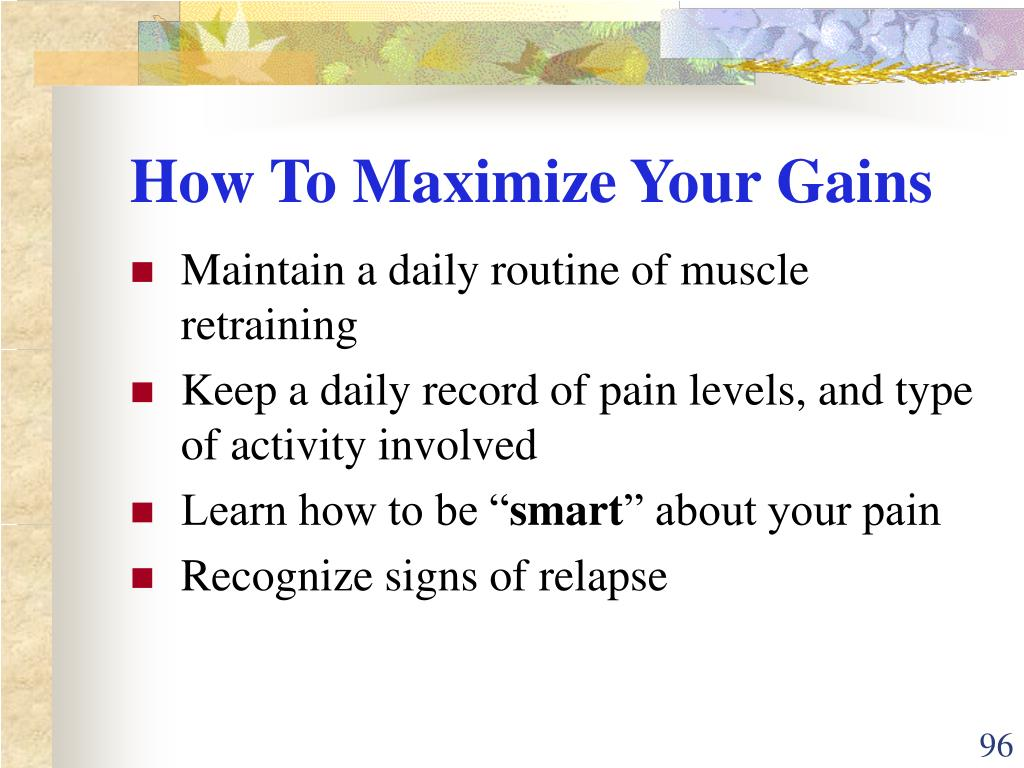 How To Maximize Your Gains