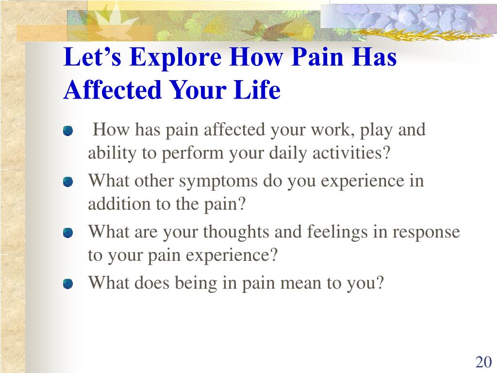 Let's Explore How Pain Has Affected Your Life