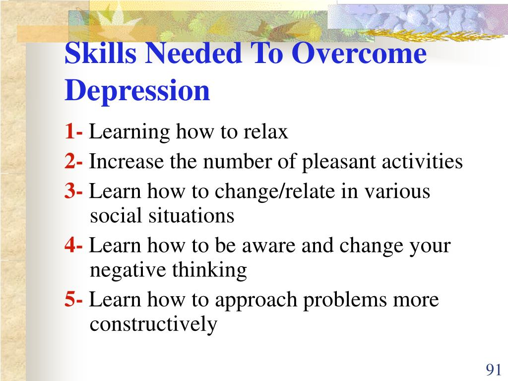 Skills Needed To Overcome Depression