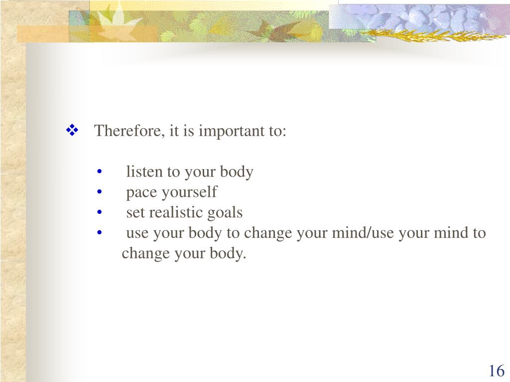 Therefore, it is important to:
