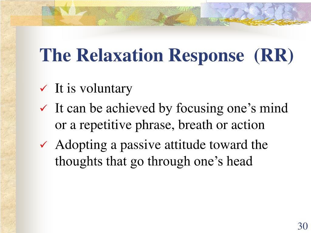 The Relaxation Response  (RR)
