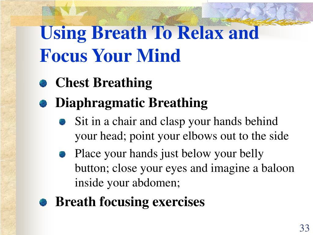 Using Breath To Relax and Focus Your Mind