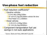 use phase fuel reduction