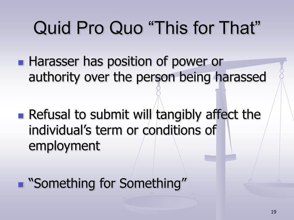 "Quid Pro Quo ""This for That"""