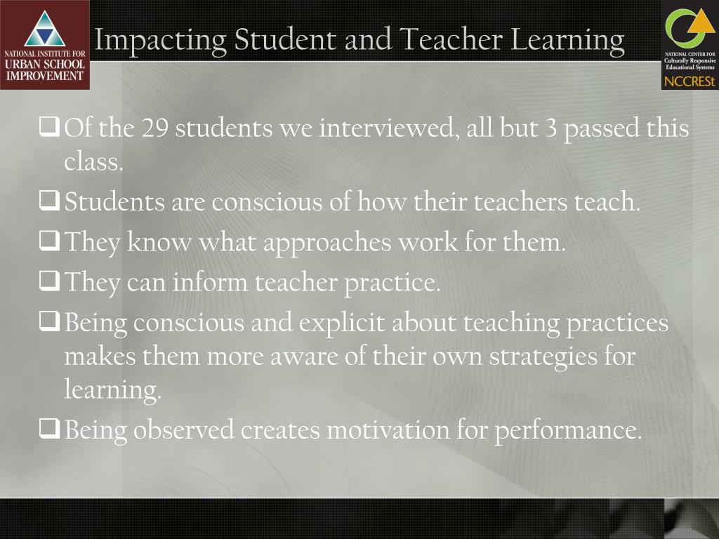 Impacting Student and Teacher Learning