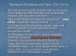transport problems and new city forms