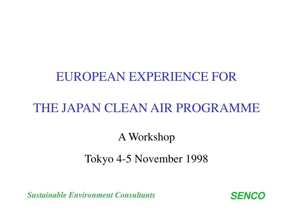 european experience for the japan clean air programme l.